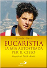 Carlo Acutis Eucaristia (The Eucharist).  La mia autostrada per il cielo (My highway to heaven)